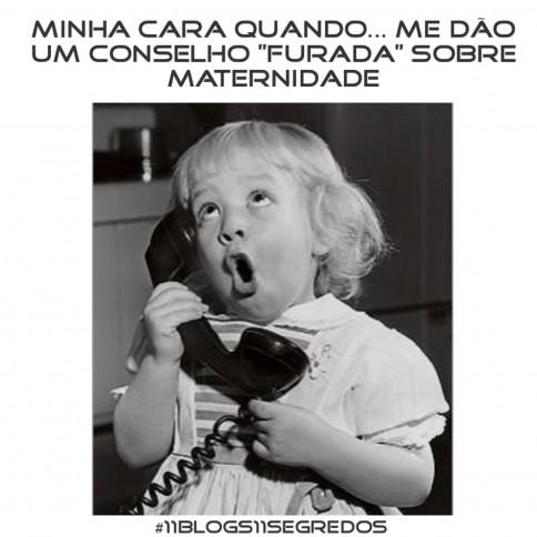 """#11blogs11segredos – 11 conselhos """"furada"""" sobre maternidade"""