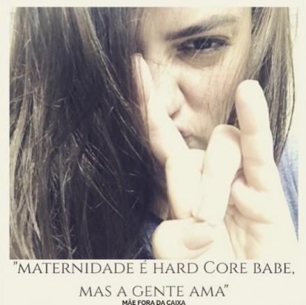 Maternidade é Hard Core, mas a gente ama!